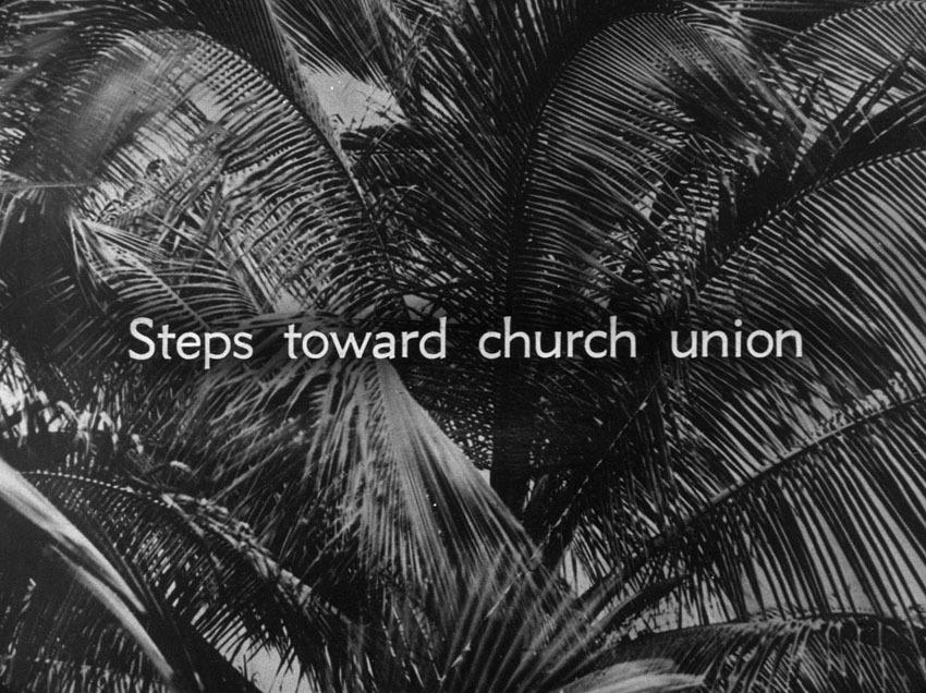 Church of South India is Born. Scene 47: steps Toward Church Union