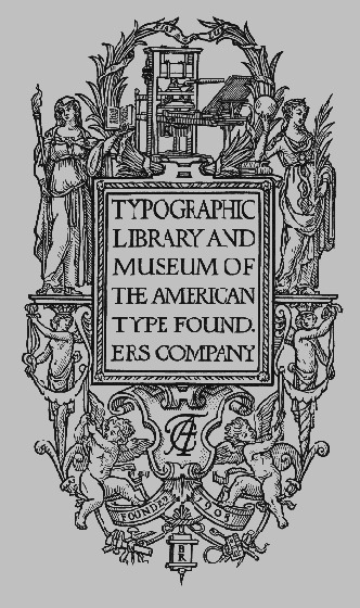 Typographic Library and Museum of the American Type Founders Company Bookplate