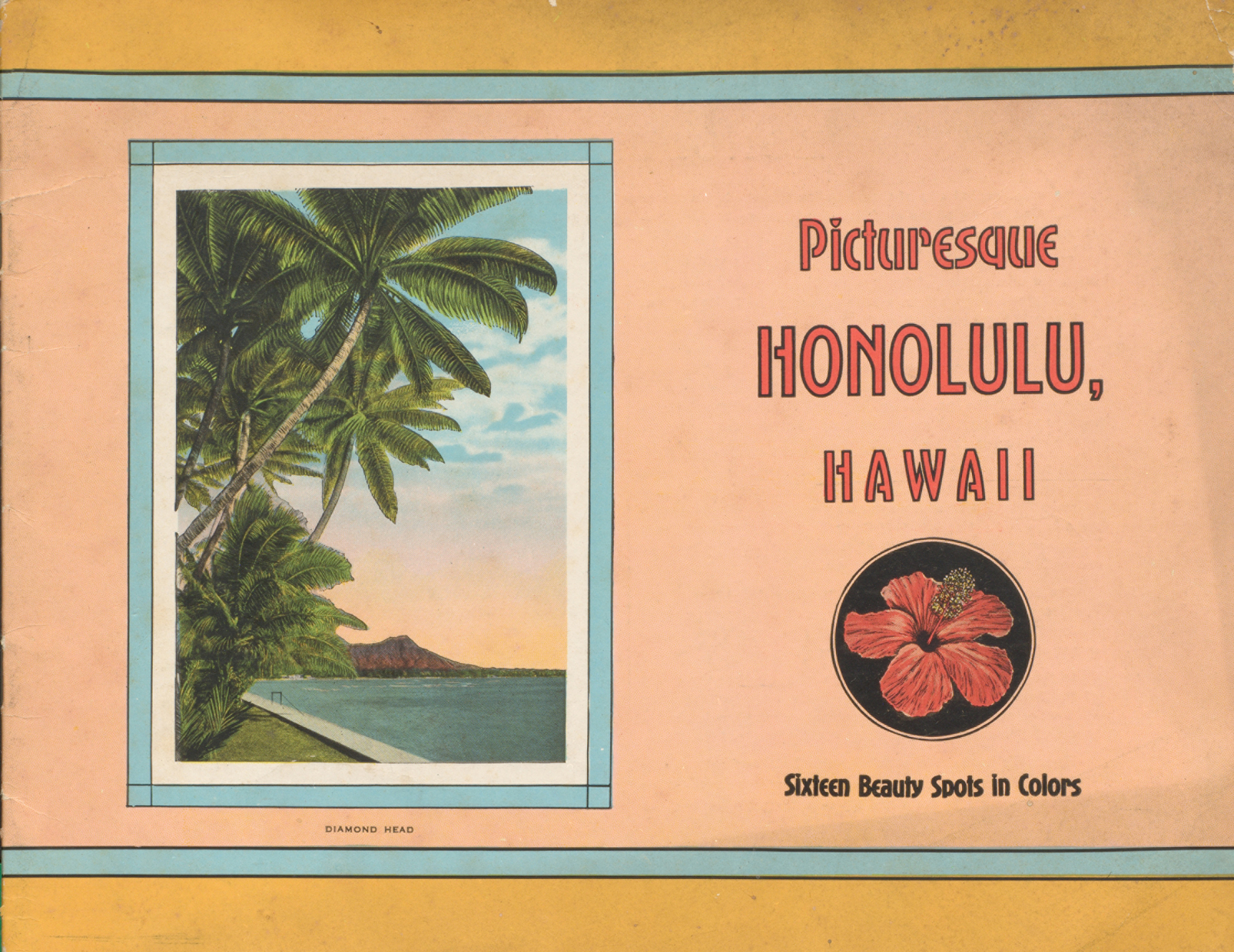 Picturesque Honolulu, Hawaii : Sixteen Beauty Spots in Colors. Cover.