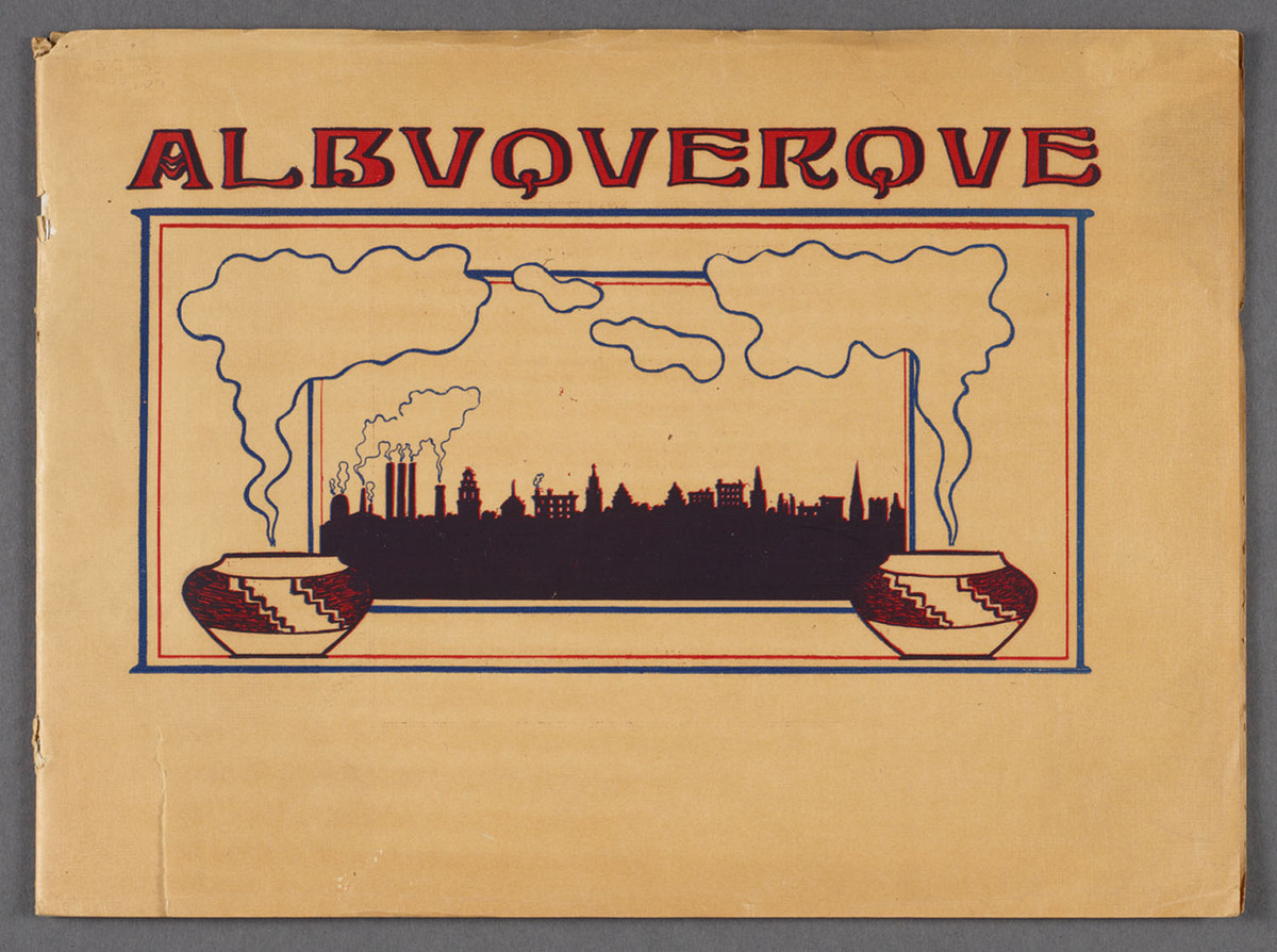 Albuquerque, New Mexico : chief city of a new empire in the great Southwest. Recto cover of viewbook