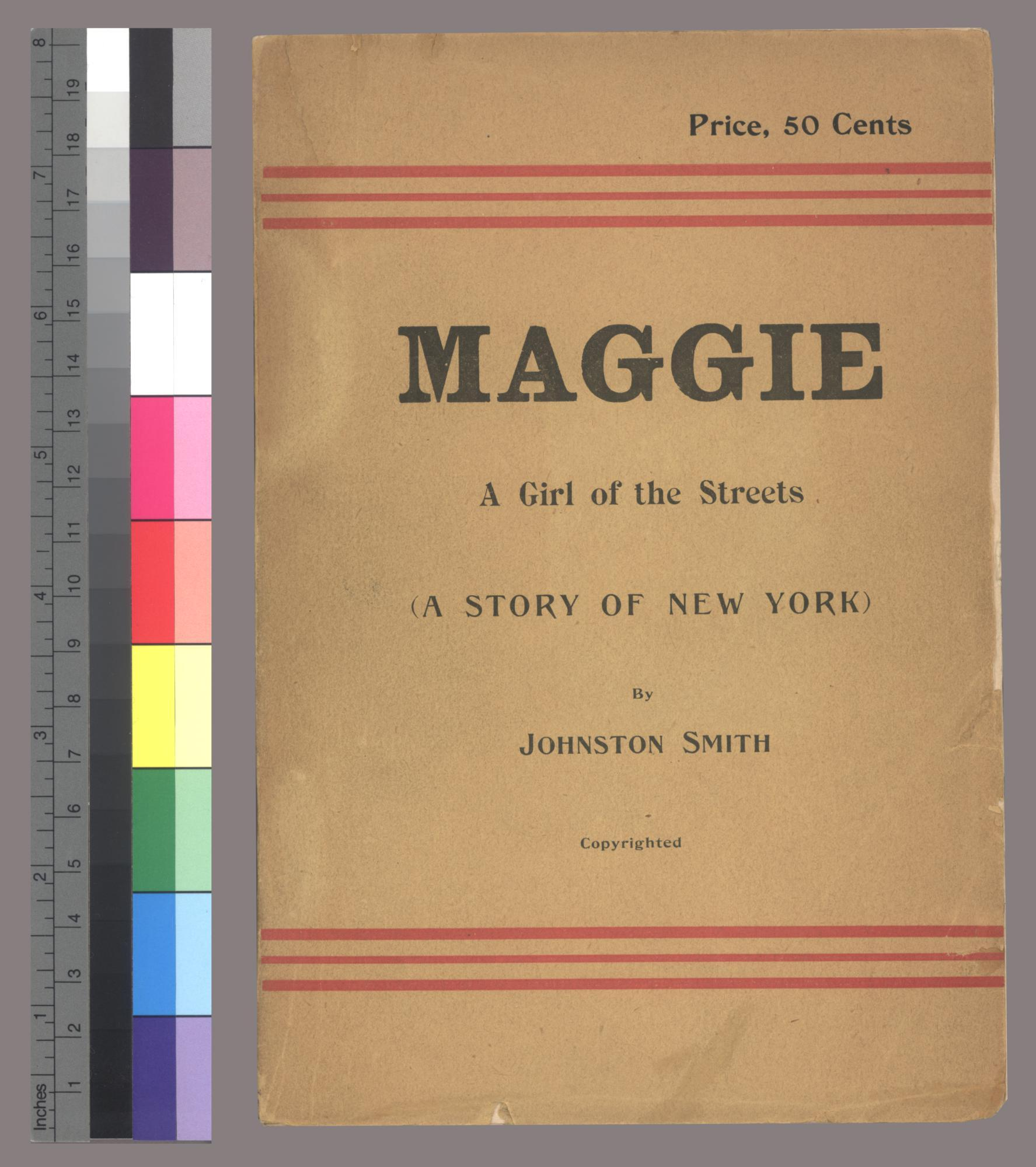 Maggie, a Girl of the Streets, a story of New York, by Johnston Smith