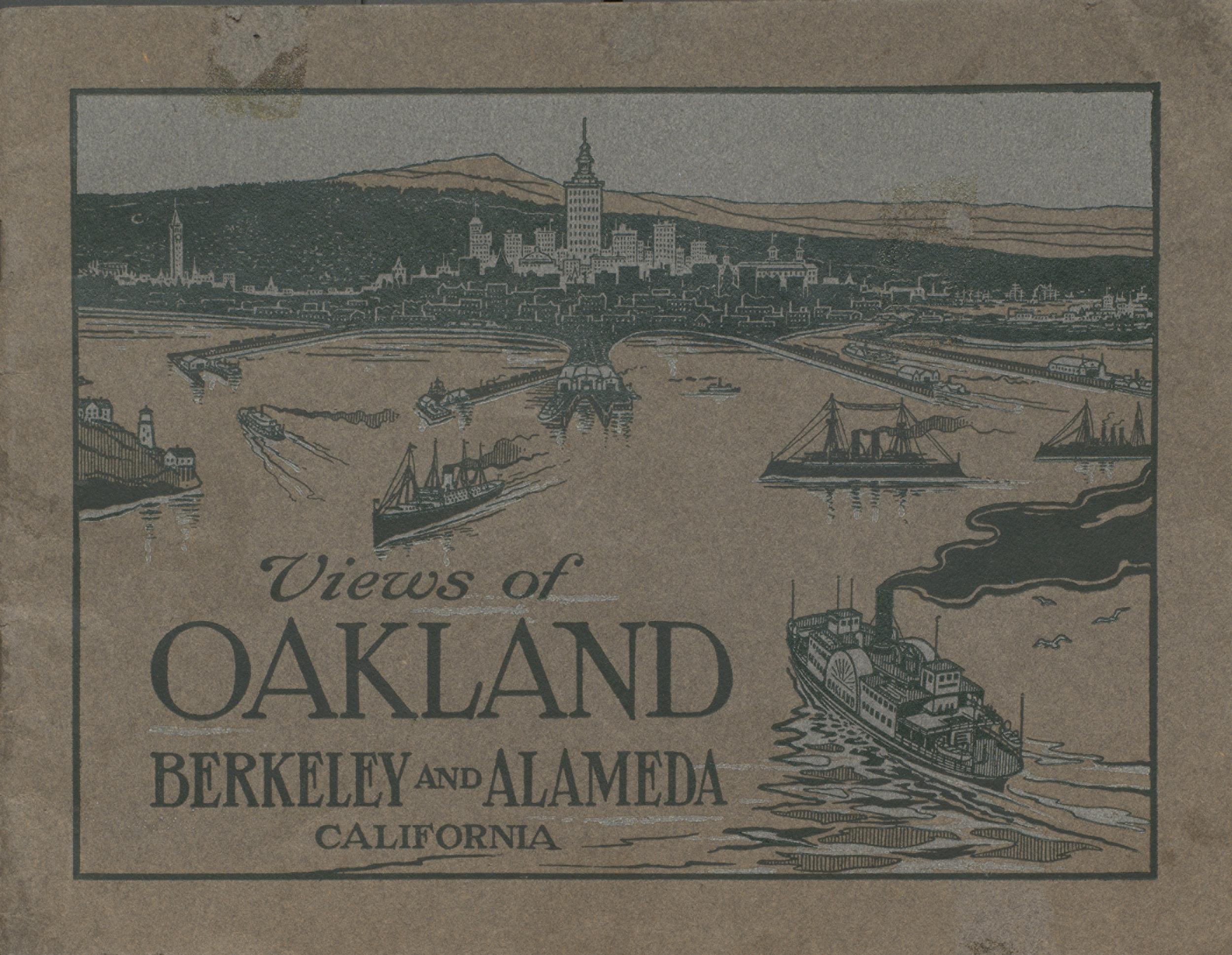 Views of Oakland Berkeley and Alameda California. Cover.