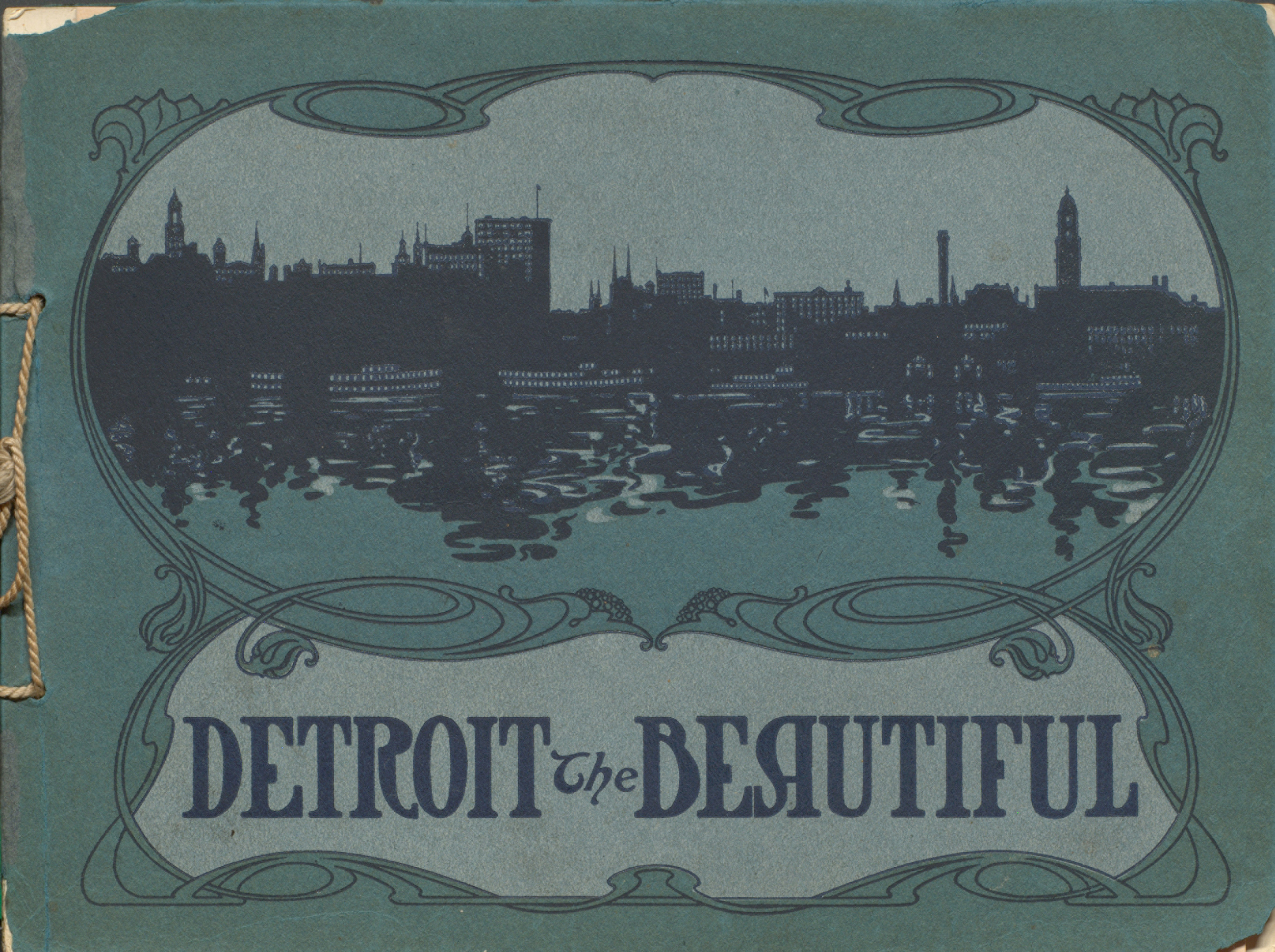 Detroit the Beautiful : The Parks, Streets and Public Buildings of the Most Beautiful City in North America--Its Marvels of Architecture and Triumphs of Landscape Gardening--The City of the Convention Seeker and the Excursionist. Cover.