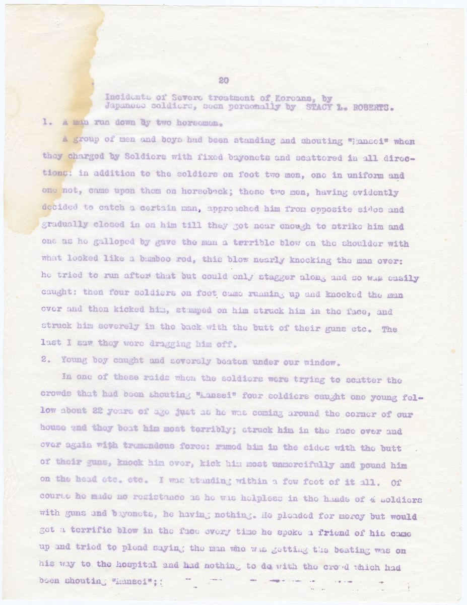 Incidents of severe treatment of Koreans seen by Stacy L. Roberts; 1. A man run down by two horsemen; 2. Young boy caught and severely beaten, (page 20)