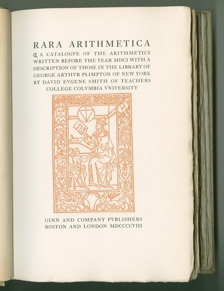 Rara arithmetica : a catalogue of the arithmetics written before the year MDCI