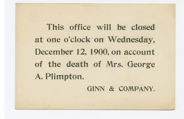 This office will be closed…on account of the death of Mrs. George A. Plimpton