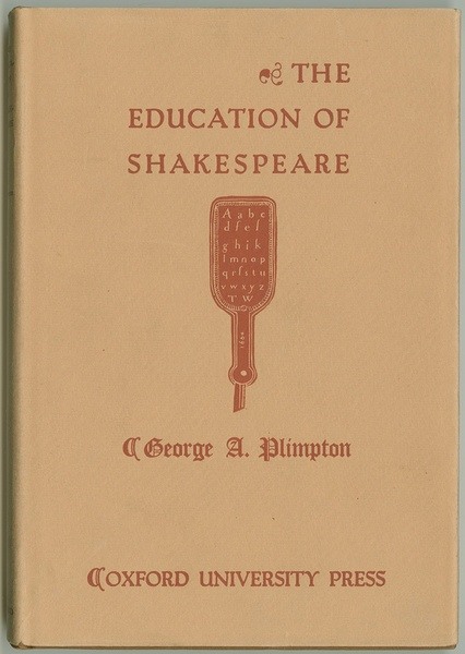 Education of Shakespeare:  Illustrated from the Schoolbooks in Use in his Time
