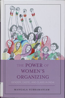 The power of women's organizing : : gender, caste, and class in India