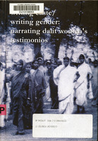 Writing caste/writing gender : reading Dalit women's testimonies