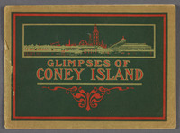Glimpses of the new Coney Island : America's most popular pleasure resort; reproduced from best and latest photographs. Cover of viewbook