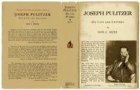 Joseph Pulitzer His Life & Letters